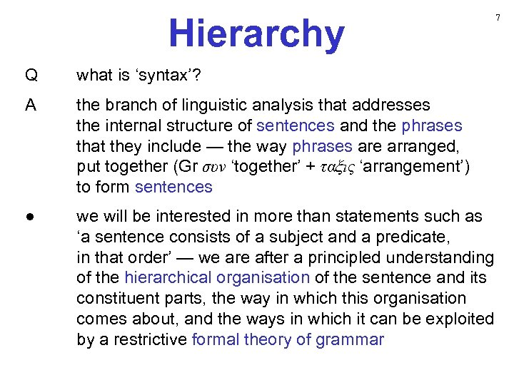 Hierarchy Q what is 'syntax'? A the branch of linguistic analysis that addresses the