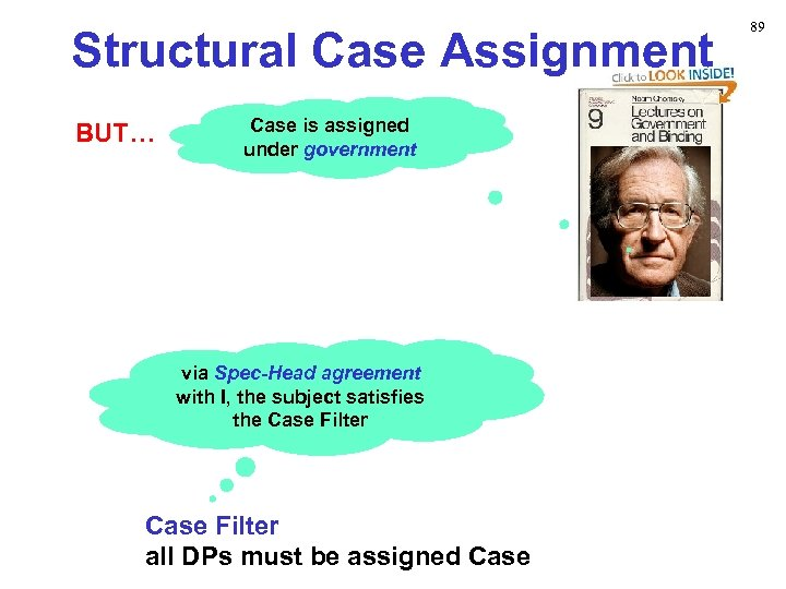 Structural Case Assignment BUT… Case is assigned under government via Spec-Head agreement with I,