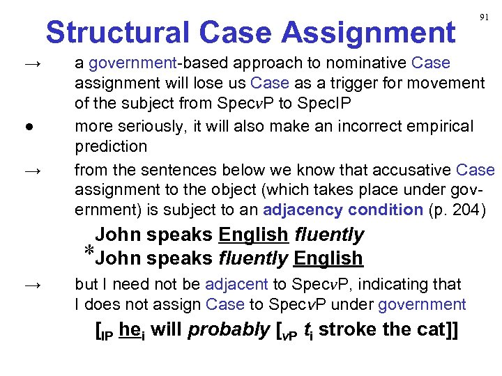 Structural Case Assignment → ● → a government-based approach to nominative Case assignment will