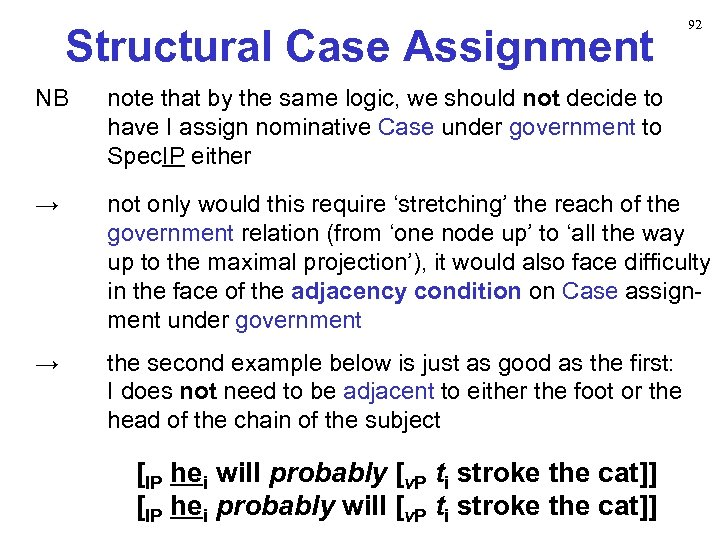 Structural Case Assignment 92 NB note that by the same logic, we should not