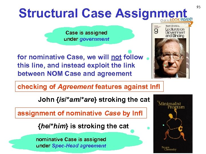 Structural Case Assignment Case is assigned under government for nominative Case, we will not