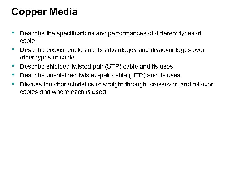 Copper Media • • • Describe the specifications and performances of different types of