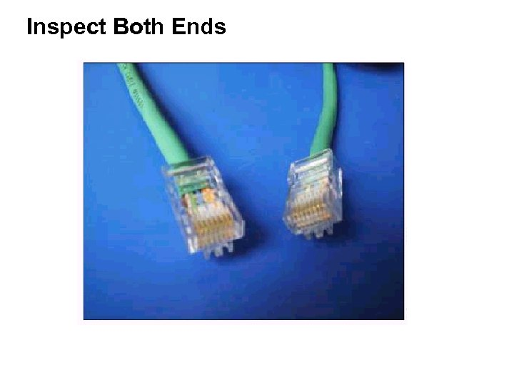 Inspect Both Ends