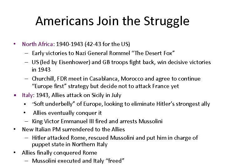 Americans Join the Struggle • North Africa: 1940 -1943 (42 -43 for the US)
