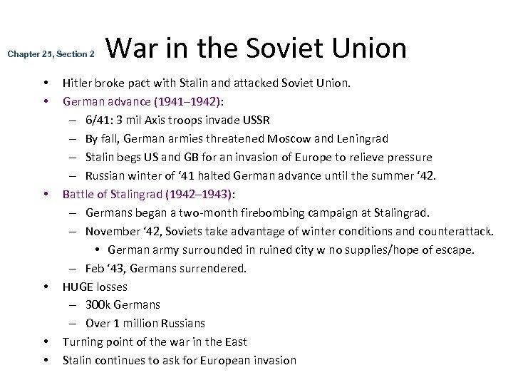 Chapter 25, Section 2 • • • War in the Soviet Union Hitler broke