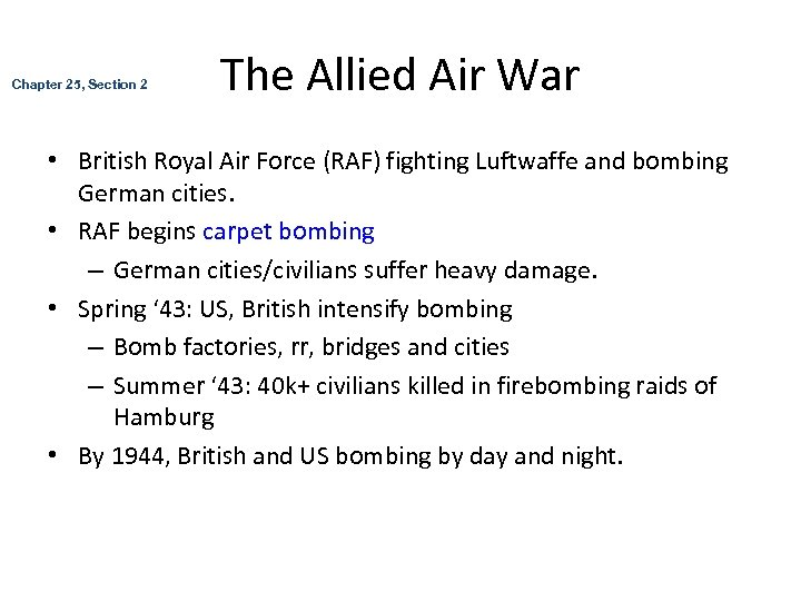 Chapter 25, Section 2 The Allied Air War • British Royal Air Force (RAF)