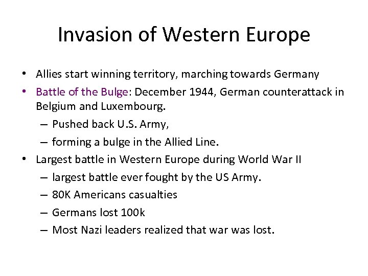 Invasion of Western Europe • Allies start winning territory, marching towards Germany • Battle