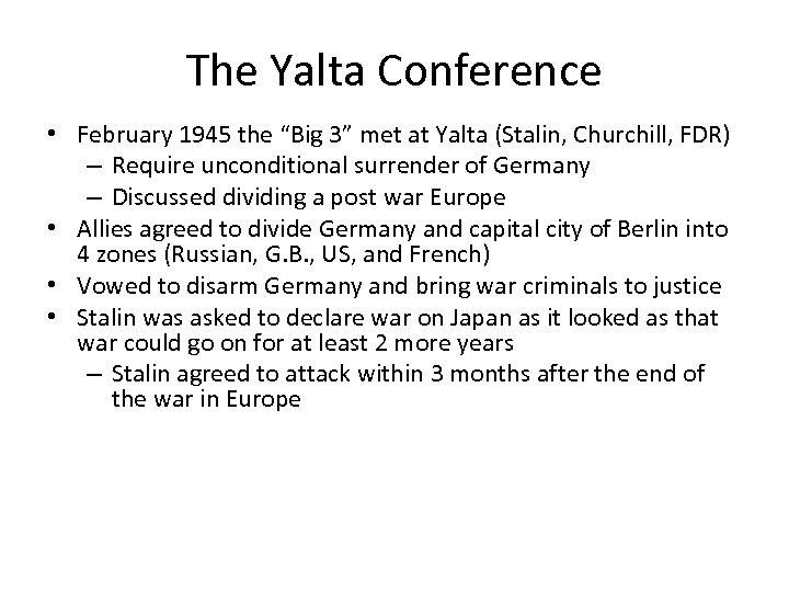 "The Yalta Conference • February 1945 the ""Big 3"" met at Yalta (Stalin, Churchill,"