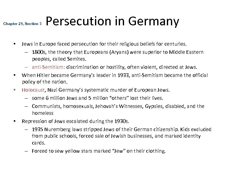 Chapter 25, Section 3 • • Persecution in Germany Jews in Europe faced persecution