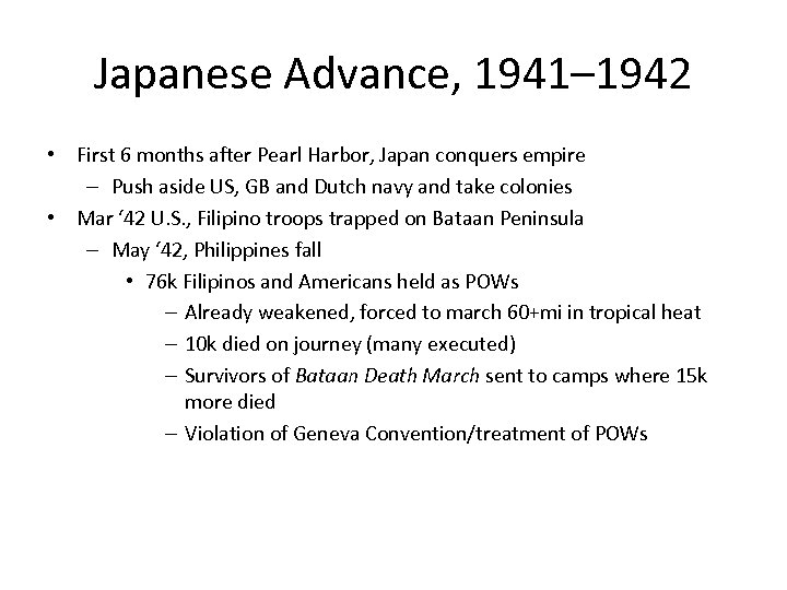 Japanese Advance, 1941– 1942 • First 6 months after Pearl Harbor, Japan conquers empire