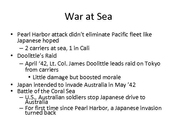 War at Sea • Pearl Harbor attack didn't eliminate Pacific fleet like Japanese hoped
