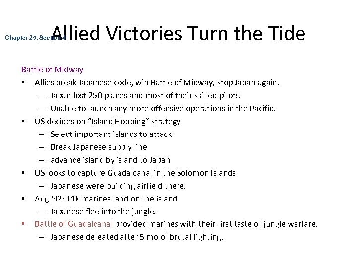 Allied Victories Turn the Tide Chapter 25, Section 4 Battle of Midway • Allies