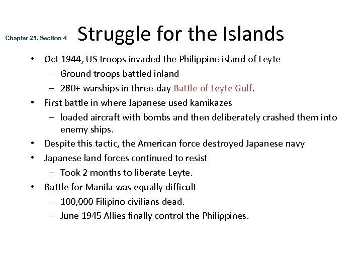 Chapter 25, Section 4 Struggle for the Islands • Oct 1944, US troops invaded