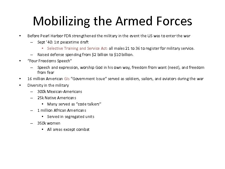 Mobilizing the Armed Forces • • Before Pearl Harbor FDR strengthened the military in