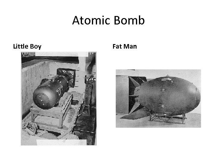 Atomic Bomb Little Boy Fat Man