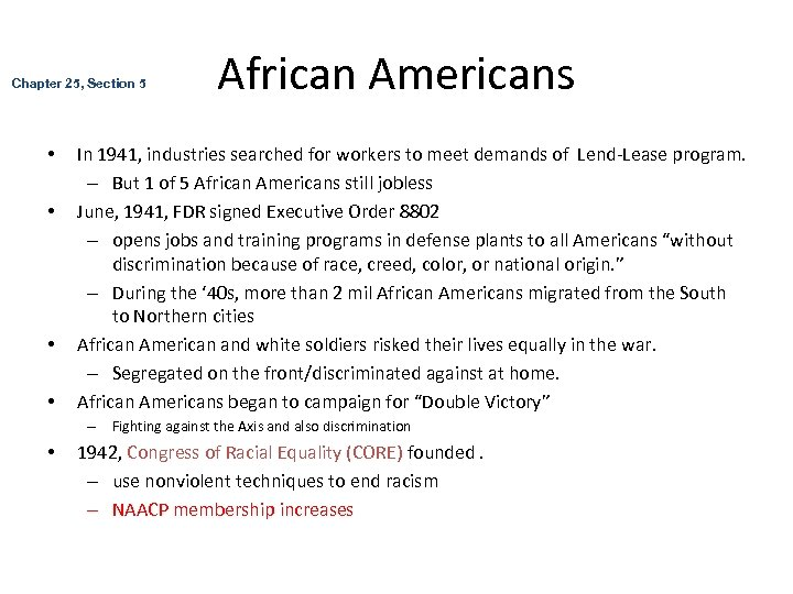 Chapter 25, Section 5 • • African Americans In 1941, industries searched for workers