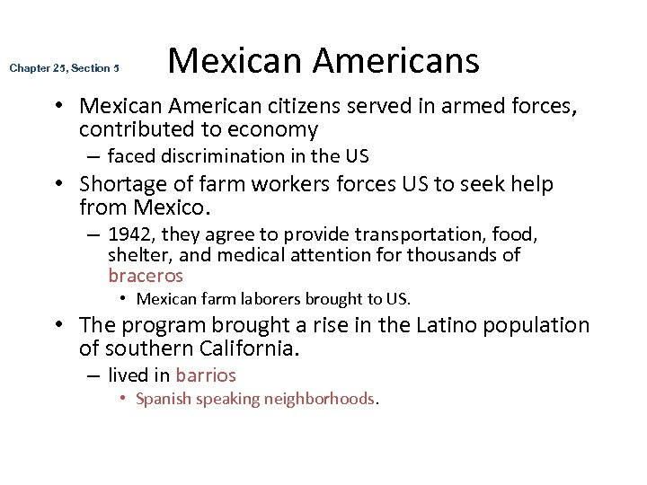 Chapter 25, Section 5 Mexican Americans • Mexican American citizens served in armed forces,