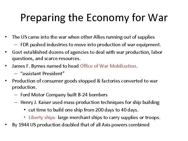 Preparing the Economy for War • The US came into the war when other