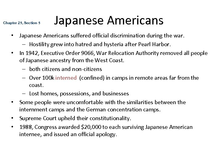 Chapter 25, Section 5 Japanese Americans • Japanese Americans suffered official discrimination during the
