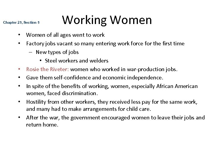 Chapter 25, Section 5 Working Women • Women of all ages went to work