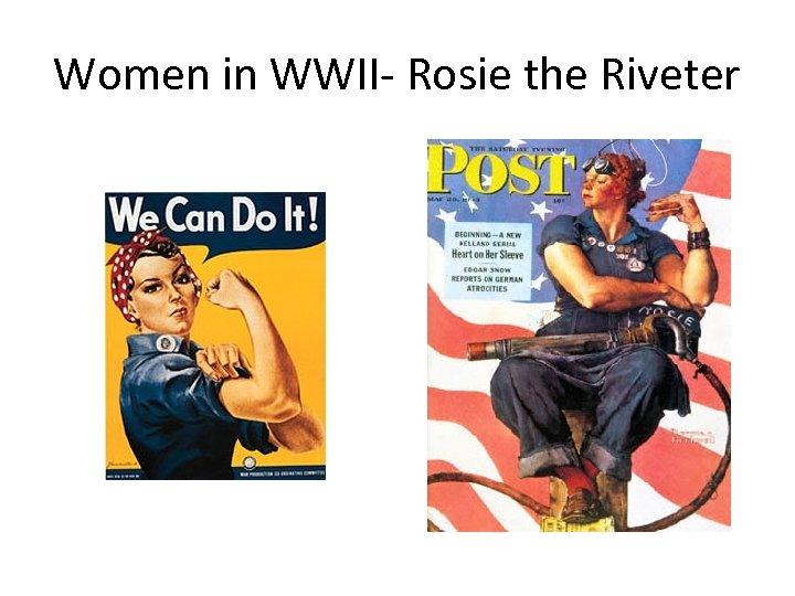 Women in WWII- Rosie the Riveter