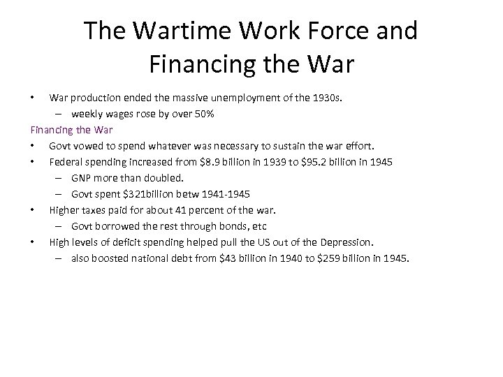 The Wartime Work Force and Financing the War production ended the massive unemployment of