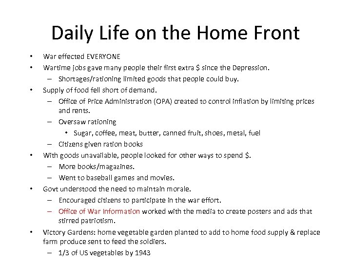 Daily Life on the Home Front • • • War effected EVERYONE Wartime jobs