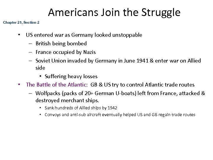 Americans Join the Struggle Chapter 25, Section 2 • US entered war as Germany