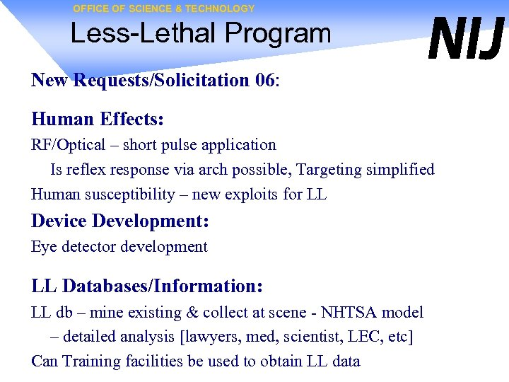 OFFICE OF SCIENCE & TECHNOLOGY Less-Lethal Program New Requests/Solicitation 06: Human Effects: RF/Optical –
