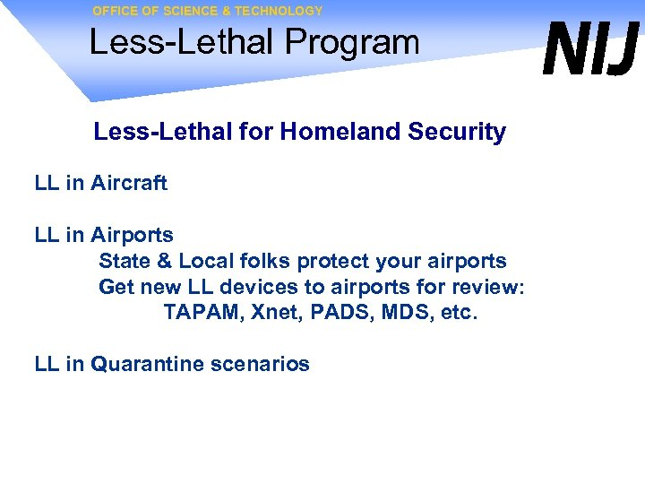 OFFICE OF SCIENCE & TECHNOLOGY Less-Lethal Program Less-Lethal for Homeland Security LL in Aircraft