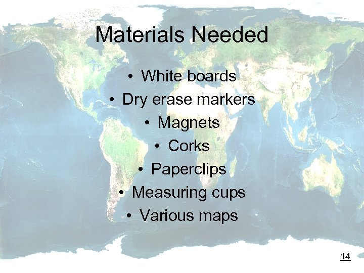 Materials Needed • White boards • Dry erase markers • Magnets • Corks •