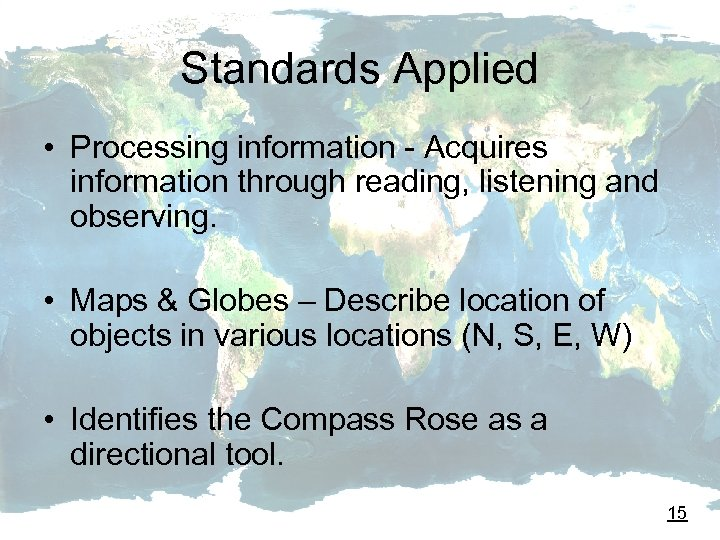 Standards Applied • Processing information - Acquires information through reading, listening and observing. •