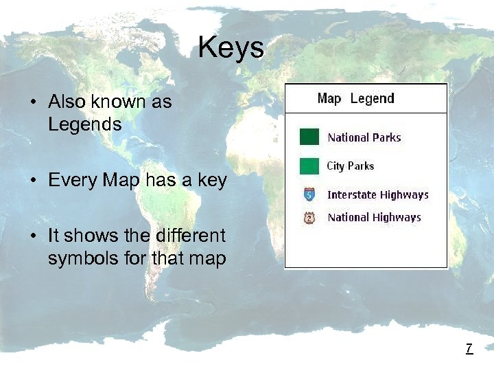 Keys • Also known as Legends • Every Map has a key • It