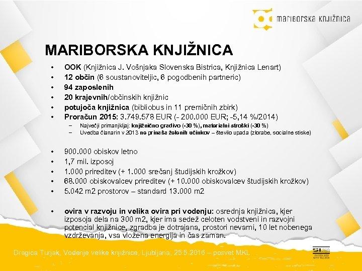 MARIBORSKA KNJIŽNICA • • • OOK (Knjižnica J. Vošnjaka Slovenska Bistrica, Knjižnica Lenart) 12