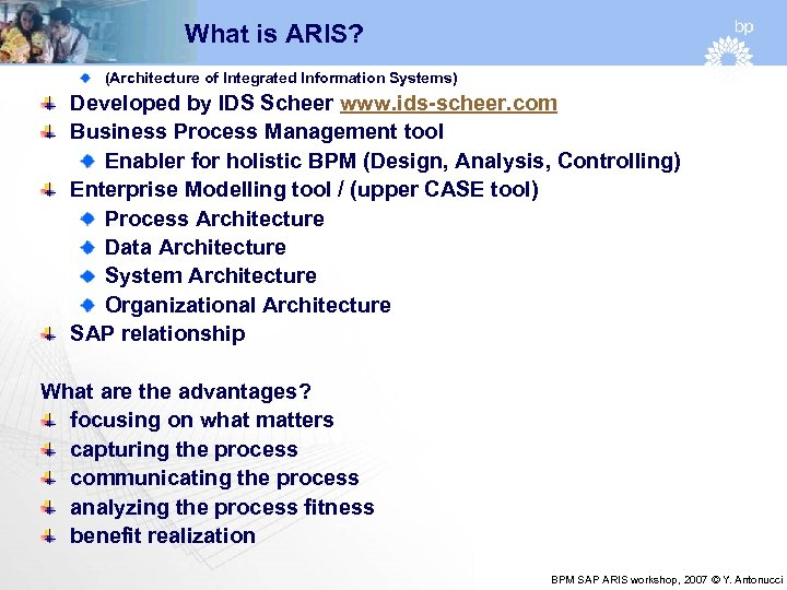 What is ARIS? (Architecture of Integrated Information Systems) Developed by IDS Scheer www. ids-scheer.