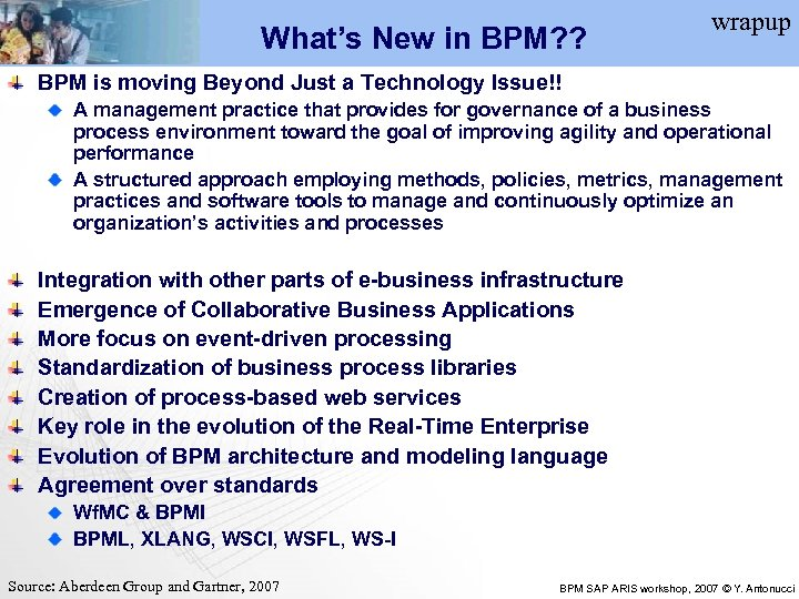 What's New in BPM? ? wrapup BPM is moving Beyond Just a Technology Issue!!