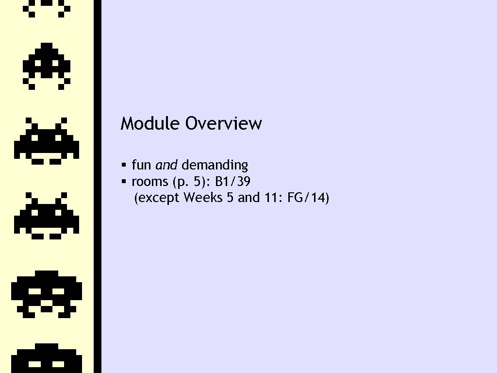 Module Overview fun and demanding rooms (p. 5): B 1/39 (except Weeks 5 and