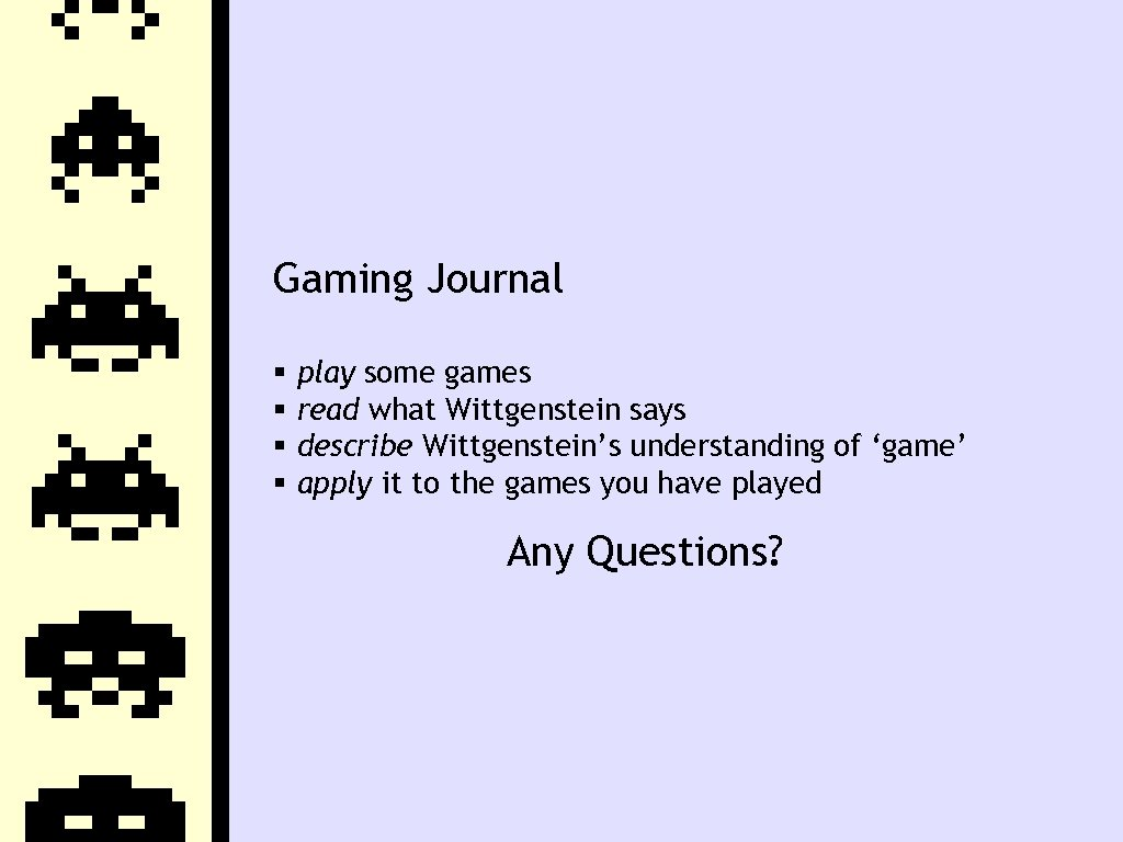 Gaming Journal play some games read what Wittgenstein says describe Wittgenstein's understanding of 'game'