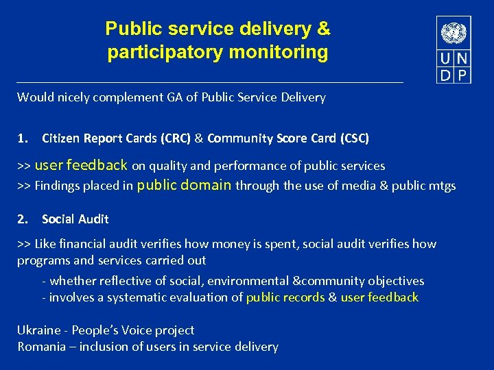 Public service delivery & participatory monitoring Would nicely complement GA of Public Service Delivery