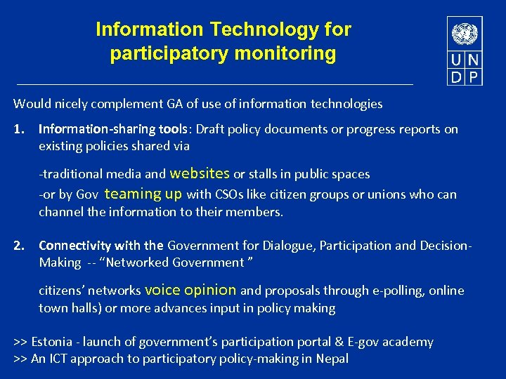 Information Technology for participatory monitoring Would nicely complement GA of use of information technologies