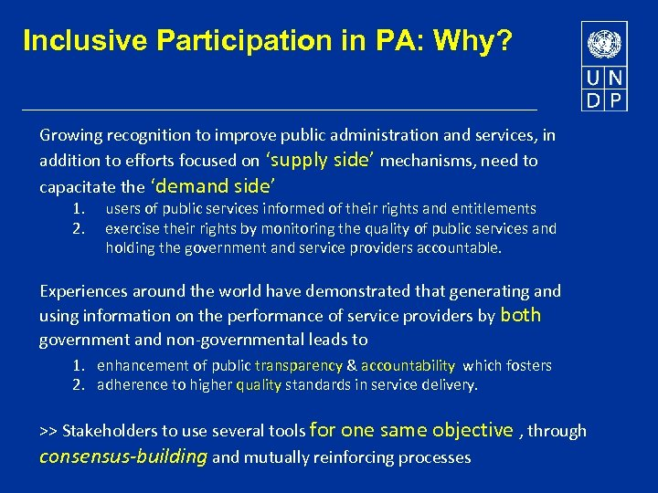 Inclusive Participation in PA: Why? Growing recognition to improve public administration and services, in
