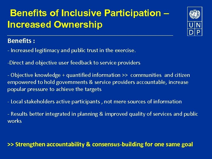Benefits of Inclusive Participation – Increased Ownership Benefits : - Increased legitimacy and public