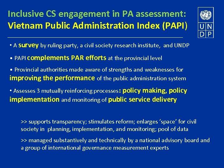 Inclusive CS engagement in PA assessment: Vietnam Public Administration Index (PAPI) • A survey