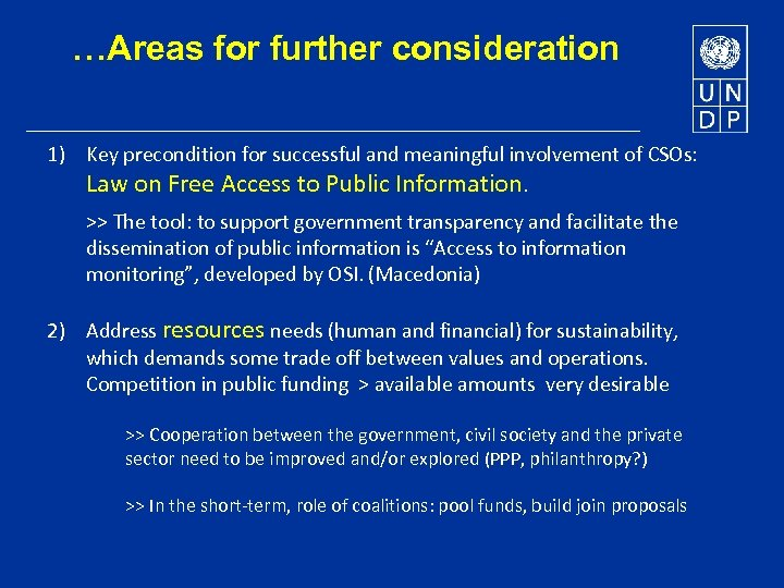 …Areas for further consideration 1) Key precondition for successful and meaningful involvement of CSOs: