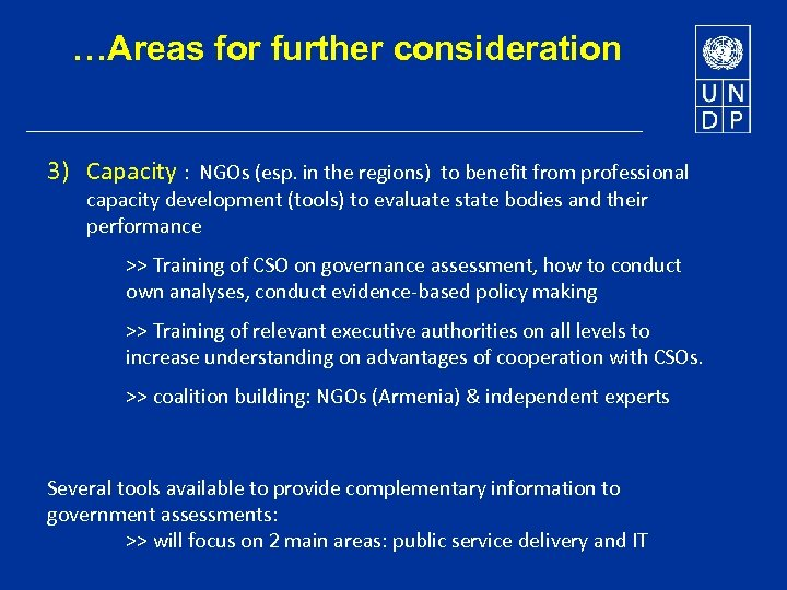 …Areas for further consideration 3) Capacity : NGOs (esp. in the regions) to benefit