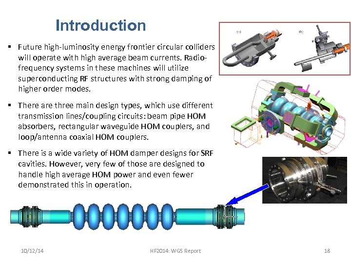 Introduction § Future high-luminosity energy frontier circular colliders will operate with high average beam