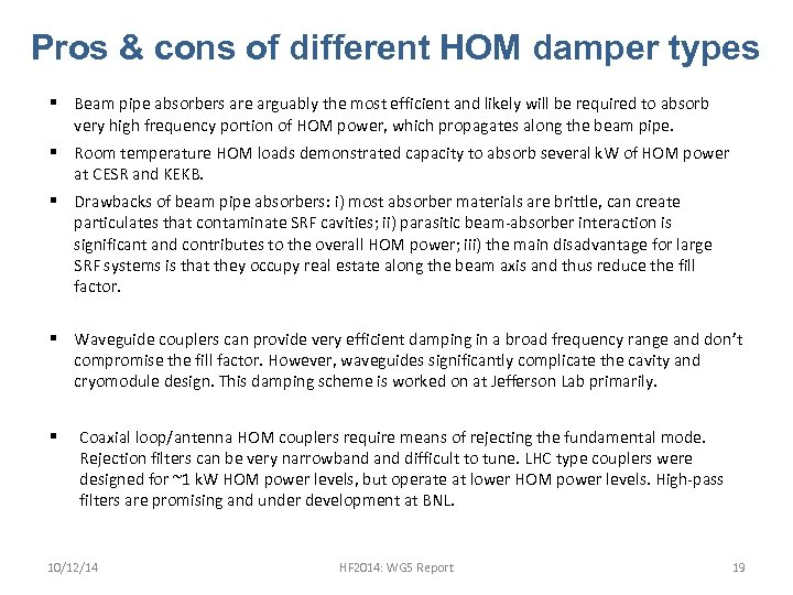 Pros & cons of different HOM damper types § Beam pipe absorbers are arguably