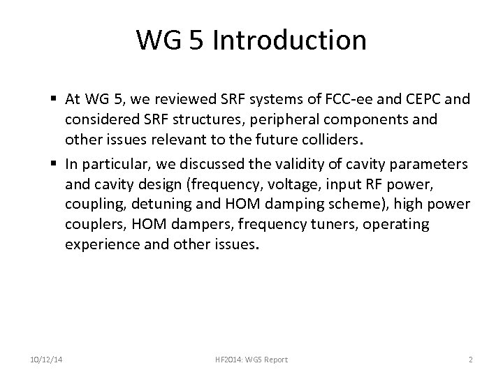 WG 5 Introduction § At WG 5, we reviewed SRF systems of FCC-ee and