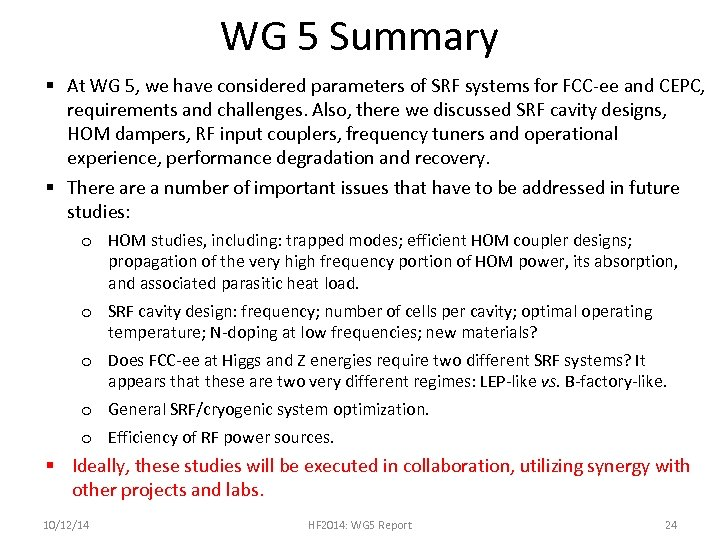 WG 5 Summary § At WG 5, we have considered parameters of SRF systems