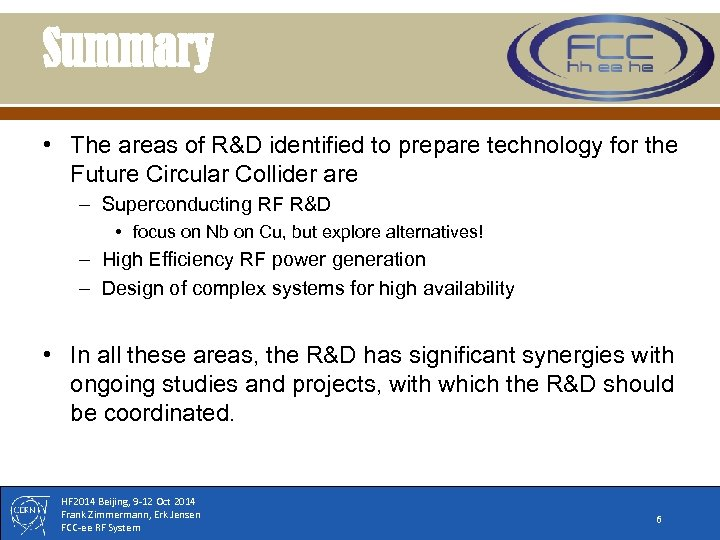 Summary • The areas of R&D identified to prepare technology for the Future Circular